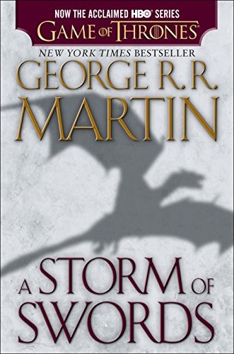 A Storm of Swords (HBO Tie-in Edition): A Song of Ice and Fire: Book Three: Martin, George R. R.