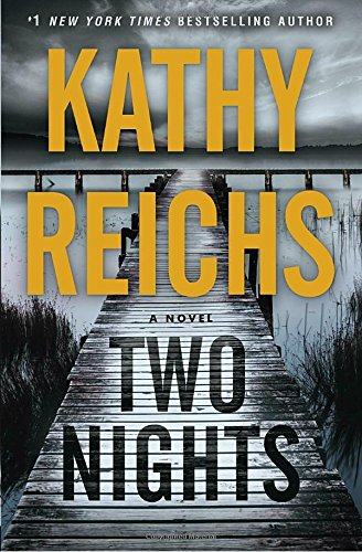 Two Nights: A Novel: Reichs, Kathy