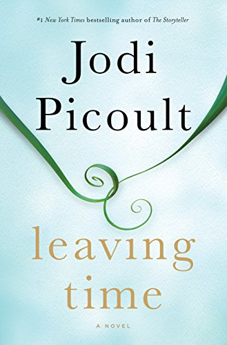 Leaving Time: A Novel: Picoult, Jodi