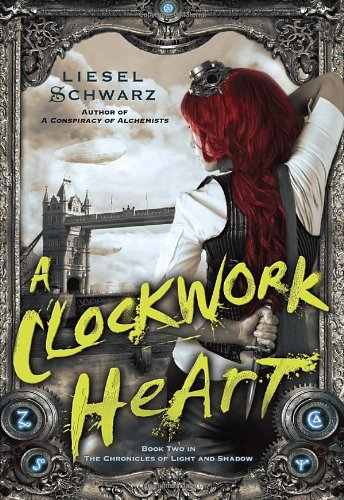 9780345545084: A Clockwork Heart: Book Two in The Chronicles of Light and Shadow