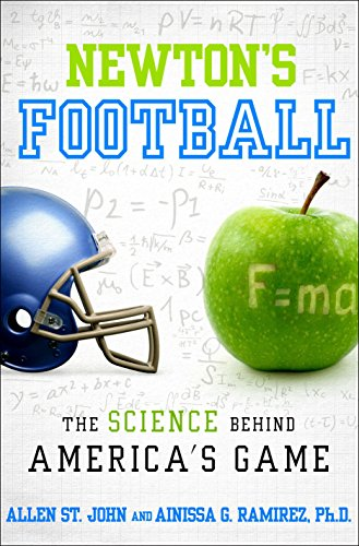 Newton's Football: The Science Behind America's Game: Allen St. John