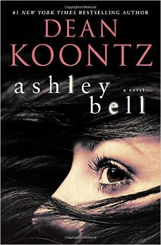 Ashley Bell: A Novel: Koontz, Dean