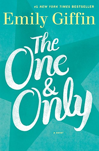 The One & Only: A Novel: Emily Giffin