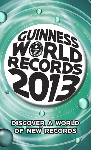9780345547118: Guinness World Records 2013 (Guinness Book of Records (Mass Market))