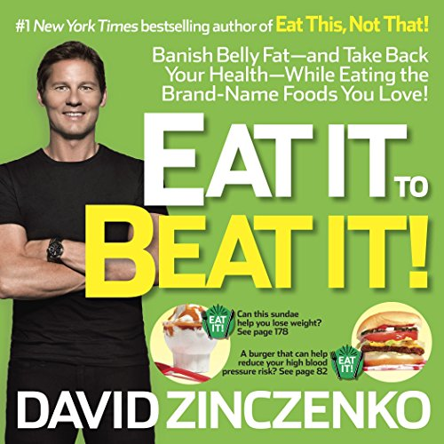 9780345547934: Eat It to Beat It!: Banish Belly Fat-and Take Back Your Health-While Eating the Brand-Name Foods You Love!