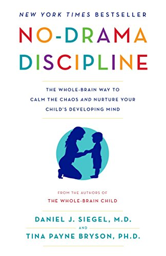 9780345548061: No-Drama Discipline: The Whole-Brain Way to Calm the Chaos and Nurture Your Child's Developing Mind
