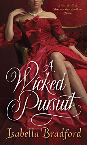 A Wicked Pursuit (The Breconridge Brothers): Bradford, Isabella