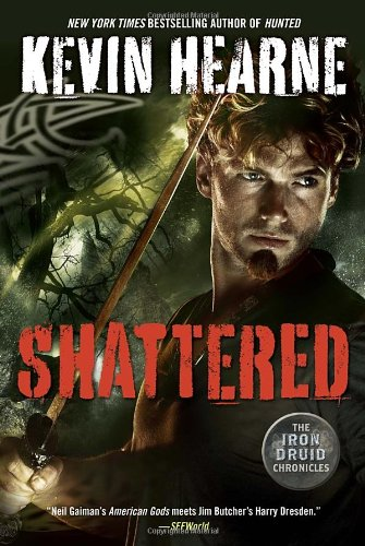 9780345548481: Shattered (Iron Druid Chronicles)