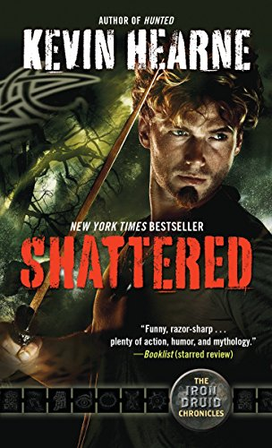 9780345548504: Shattered: The Iron Druid Chronicles