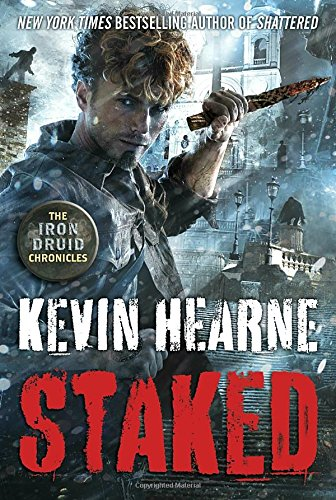 9780345548511: Staked (The Iron Druid Chronicles)