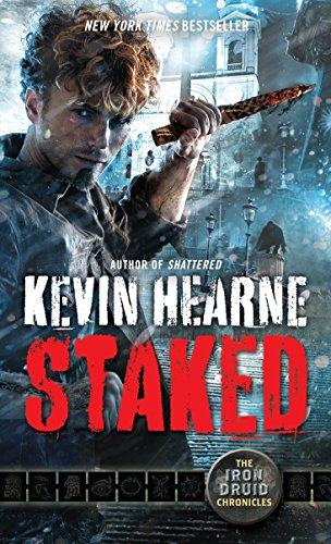 9780345548535: Staked: The Iron Druid Chronicles, Book Eight