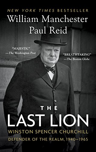 9780345548634: The Last Lion: Winston Spencer Churchill: Defender of the Realm, 1940-1965
