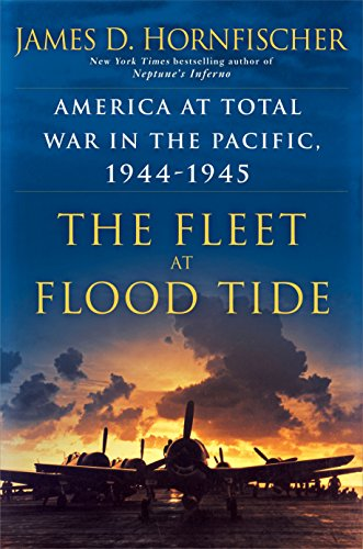 [signed] The Fleet at Flood Tide: America at Total War in the Pacific, 1944-1945