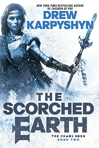 9780345549365: The Scorched Earth (The Chaos Born)