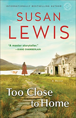 9780345549532: Too Close to Home: A Novel