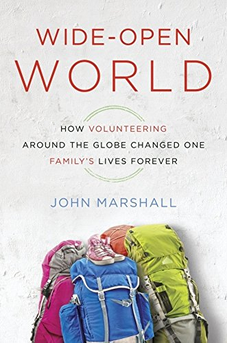 9780345549648: Wide-Open World: How Volunteering Around the Globe Changed One Family's Lives Forever