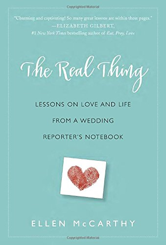 9780345549693: The Real Thing: Lessons on Love and Life from a Wedding Reporter's Notebook
