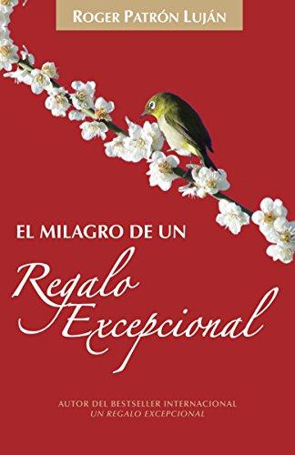 9780345802460: El milagro de un regalo excepcional (Spanish Edition)