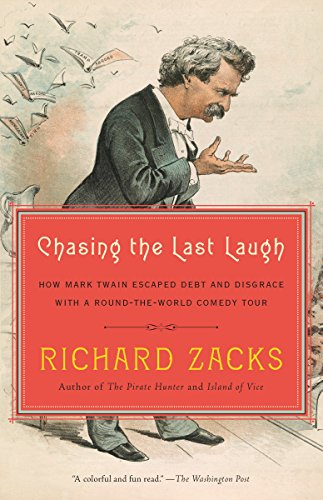 9780345802538: Chasing the Last Laugh: How Mark Twain Escaped Debt and Disgrace with a Round-the-World Comedy Tour