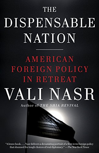 9780345802576: The Dispensable Nation: American Foreign Policy in Retreat