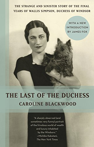 9780345802637: The Last of the Duchess: The Strange and Sinister Story of the Final Years of Wallis Simpson, Duchess of Windsor