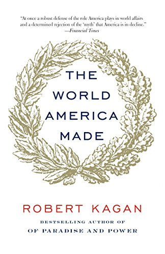 The World America Made (0345802713) by Kagan, Robert