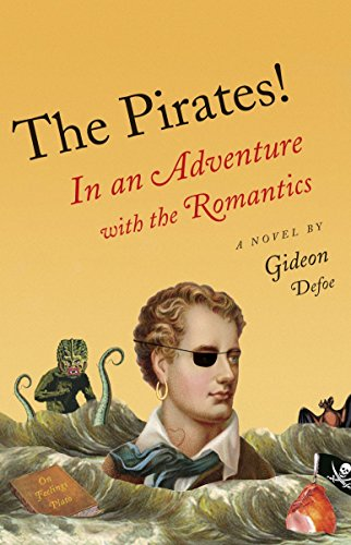 The Pirates!: In an Adventure with the Romantics (Vintage Original): Defoe, Gideon