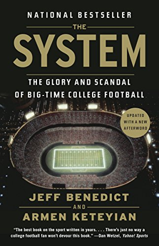 The System: The Glory and Scandal of Big-Time College Football: Benedict, Jeff; Keteyian, Armen