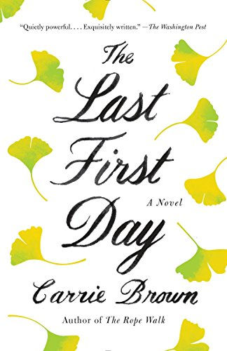 The Last First Day: A Novel: Carrie Brown