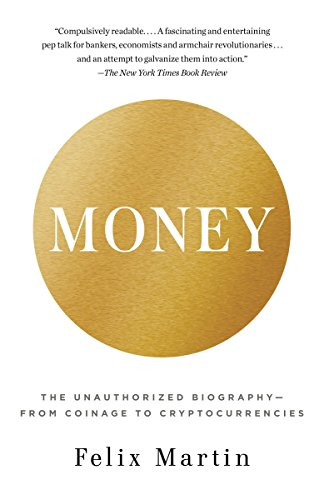 9780345803559: Money: The Unauthorized Biography--From Coinage to Cryptocurrencies