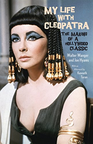 9780345804051: My Life with Cleopatra: The Making of a Hollywood Classic