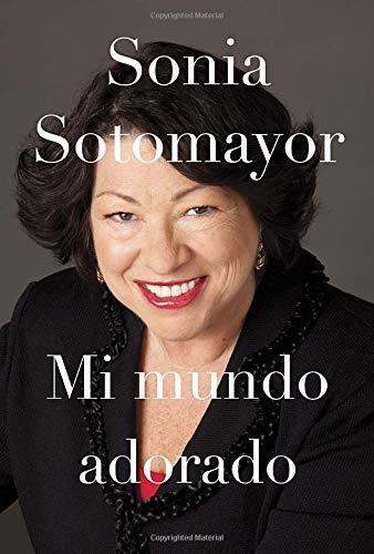 Mi mundo adorado (Spanish Edition): Sonia Sotomayor
