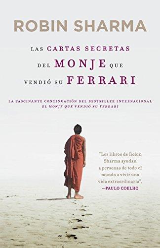 Las carta secretas del monje que vendió su Ferrari (Spanish Edition): Sharma, Robin