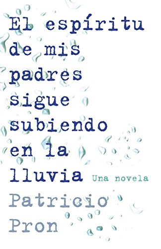 9780345804129: El Espiritu de mis Padres Sigue Subiendo en la Lluvia = My Fathers' Ghost Is Climing in the Rain