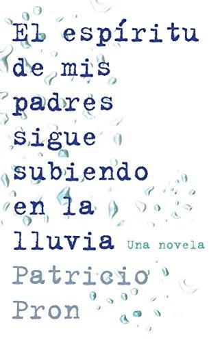 9780345804129: El espíritu de mis padres sigue subiendo en la lluvia (Spanish Edition)