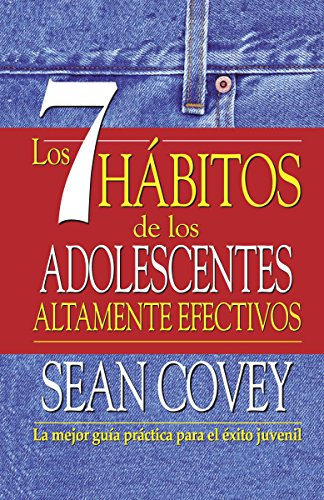 9780345804150: Los 7 Habitos de los Adolescentes Altamente Efectivos: La Mejor Guia Practica Para el Exito Juvenil = The 7 Habits of Highly Effective Teens