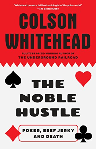 9780345804334: The Noble Hustle: Poker, Beef Jerky and Death