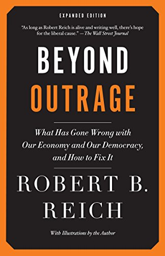 9780345804372: Beyond Outrage: Expanded Edition: What has gone wrong with our economy and our democracy, and how to fix it