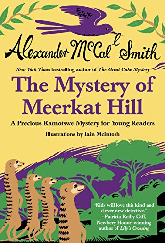 Mystery of Meerkat Hill: A Precious Ramotswe Mystery for Young Readers: McCall Smith, Alexander