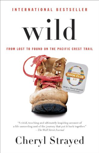 9780345804532: Wild: From Lost to Found on the Pacific Crest Trail