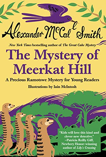 9780345804587: The Mystery of Meerkat Hill: A Precious Ramotswe Mystery for Young Readers (No. 1 Ladies' Detective Agency (Precious Ramotswe Mysteries))