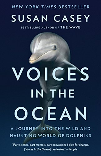 9780345804846: Voices in the Ocean: A Journey into the Wild and Haunting World of Dolphins