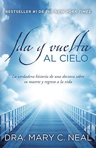 9780345804921: Ida y vuelta al Cielo: Una historia verdadera (Spanish Edition)
