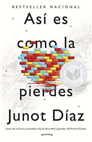 Asi Es Como La Pierdes: Relatos: Diaz, Junot; Daiaz, Junot