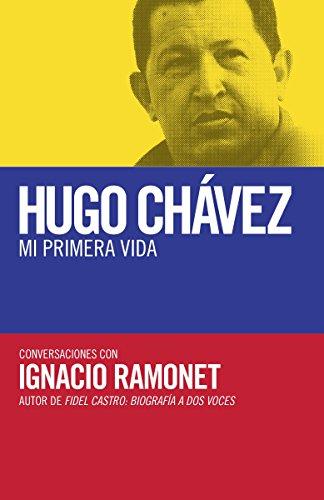Hugo Chávez: mi primera vida: Conversaciones con: Ignacio Ramonet