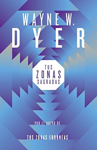 9780345805447: Tus zonas sagradas (Spanish Edition)