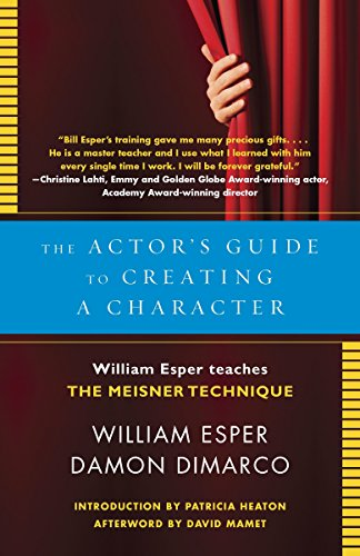 9780345805683: The Actor's Guide to Creating a Character: William Esper Teaches the Meisner Technique