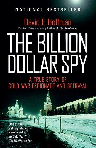9780345805973: The Billion Dollar Spy: A True Story of Cold War Espionage and Betrayal