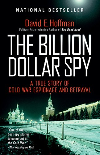 9780345805973: The Billion Dollar Spy: A True Story of Cold War Espionage and Betrayal