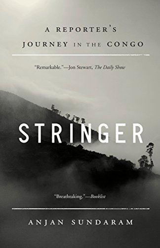 9780345806321: Stringer: A Reporter's Journey in the Congo